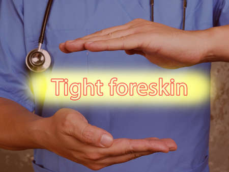 Health care concept meaning Tight foreskin with sign on the piece of paper.