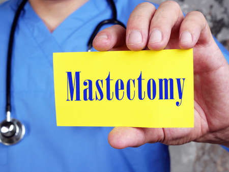 Health care concept about Mastectomy with sign on the sheet.