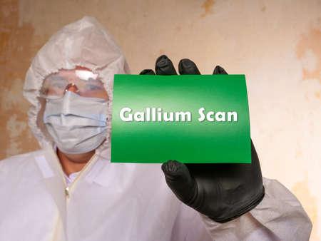 Conceptual photo about Gallium Scan with written phrase. Stock Photo