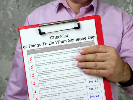 Financial concept about Checklist of Things To Do When Someone Dies with phrase on the piece of paper.