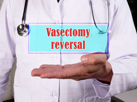Healthcare concept meaning Vasectomy reversal vasovasostomy with phrase on the piece of paper.
