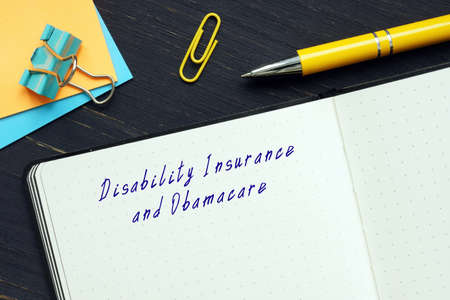 Disability Insurance and Obamacare inscription on the sheet.