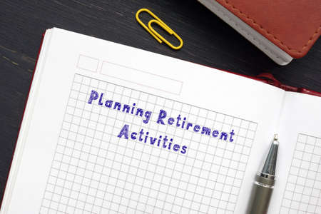 Legal concept about Planning Retirement Activities with sign on the sheet. Reklamní fotografie