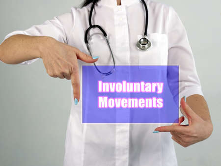 Healthcare concept about Involuntary Movements with sign on the piece of paper. Standard-Bild