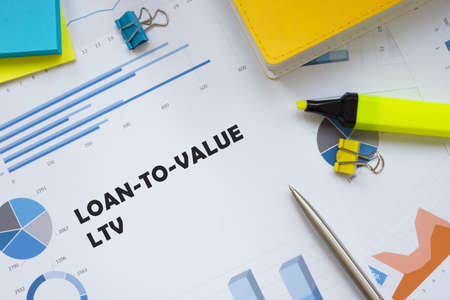 Financial concept about Loan-to-Value LTV with phrase on the page.