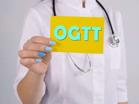 Medical concept meaning Oral Glucose Tolerance Test OGTT with inscription on the sheet.