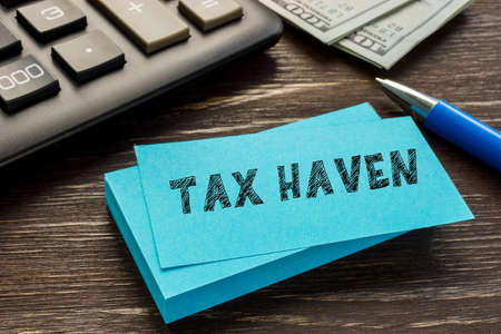 Conceptual photo about TAX HAVEN with written phrase.