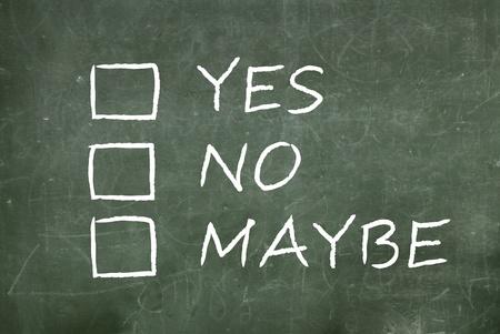möglicherweise: ja, nein oder vielleicht auf einer gr�nen Tafel