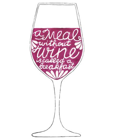 drinking alcohol: GlaGlass of wine. Hand-drawn lettering. Quote A meal without wine is called a breakfast. Real watercolor drawing. Vector illustration. Traced painting Illustration