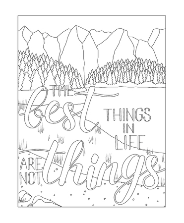 Coloring book page with mountain and lake scenery, Adult antistress drawing with adventure quote Best things in life are not things. Black and white hand drawn doodle for coloring book