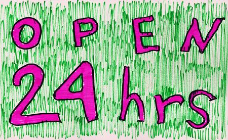 hrs: Handmade sign - Open 24 hrs. Marker drawing.