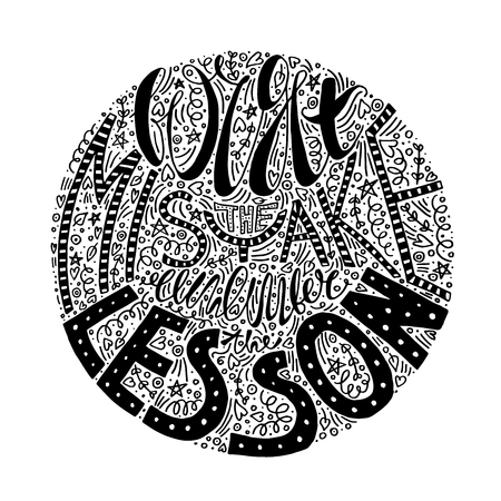 vector forget the mistake remember the lesson typography poster. black and white lettering t-shirt print. monochrome inking banner for all purposes. round black and white vector print with doodles.