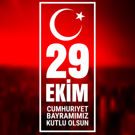 29: 29 October Cumhuriyet Bayrami, Republic Day Turkey, Graphic for design elements. Vector illustration with white text on a red background blurred.