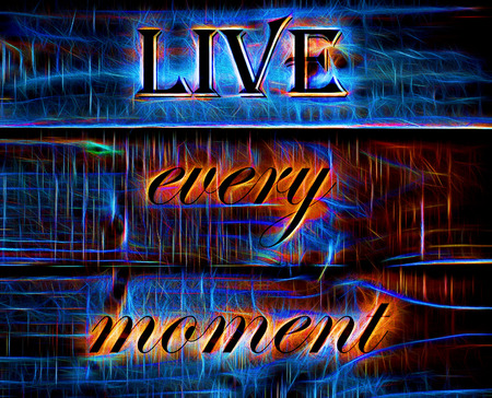 every: Live Every Moment quote on Neon Background