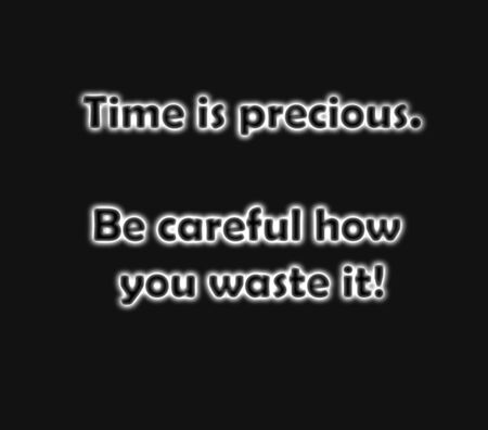 Simple text quote with the words - Time is Precious be careful how you waste it 스톡 콘텐츠