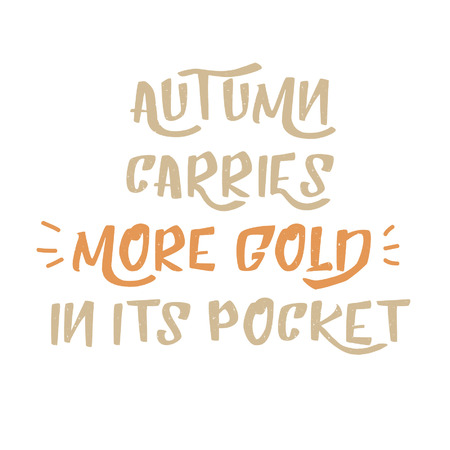 Wonderful Autumn Carries More Gold In Its Pocket. Vector Printable Autumn Quote Stock  Vector   83809910