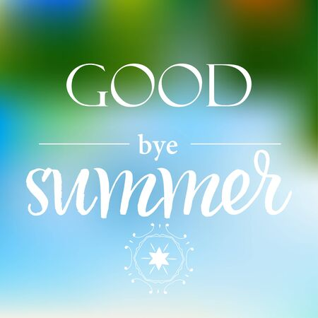 good bye: Vector autumn background with text good bye summer
