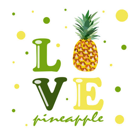 Exotic pineapple fruit and the word Love on a white background. For printing on cups, clothes, decorative pillows, tea towels, napkins, notebooks. Vector graphics.