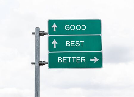 good: Road sign to good,best, better and clouds blackground Stock Photo