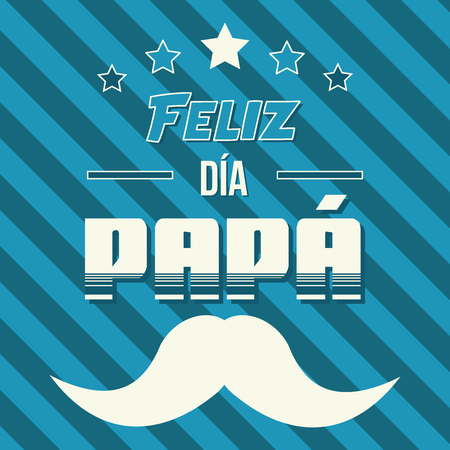 Happy Fathers Day greeting card, banner or poster. Congratulation text on Spanish. Striped background with mustache and stars, on blue and white colors.