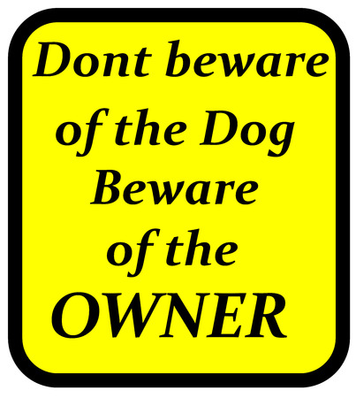 An illustration of a Beware of the owner sign Stock Photo