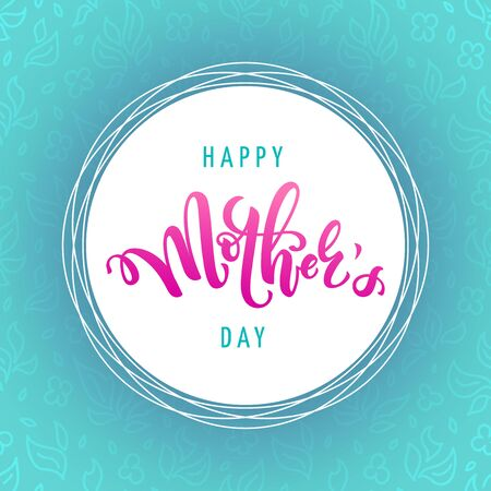Vector illustration for mothers day celebration with handwritten lettering and typography. Calligraphy with words happy mother's day for banners, greeting cards, posters and gifts 向量圖像
