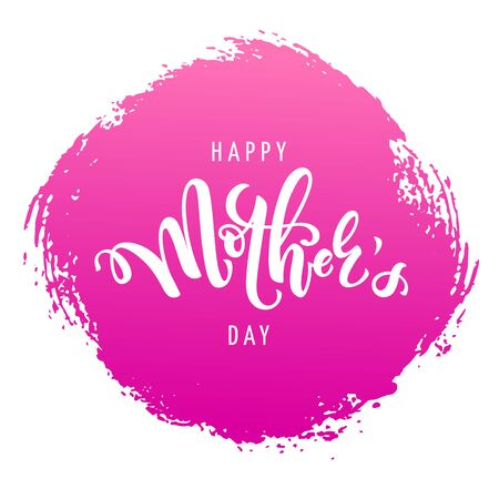 Vector illustration for mothers day celebration with handwritten lettering, typography and pink paint texture. Calligraphy with words happy mother's day for banners, greeting cards, posters and gifts