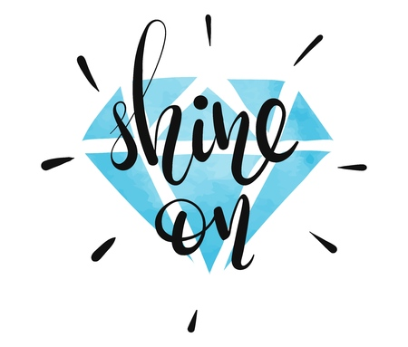 Shine On - vector lettering Inspirational Quote