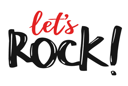 Let's Rock Hand Writing Illustration. Vector typographic quote for rock festival or concert design. Иллюстрация
