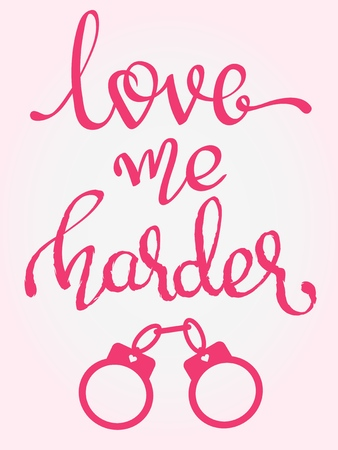 - Love Me Harder - handwritten lettering words Illustration