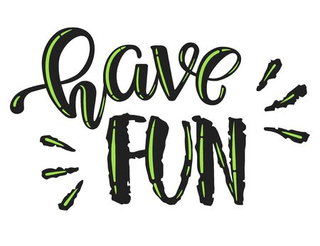 Have Fun hand writing vector illustration