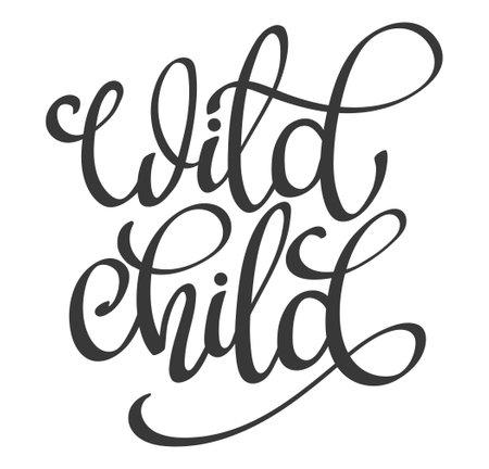 Hand drawn black vector lettering - Wild Child -