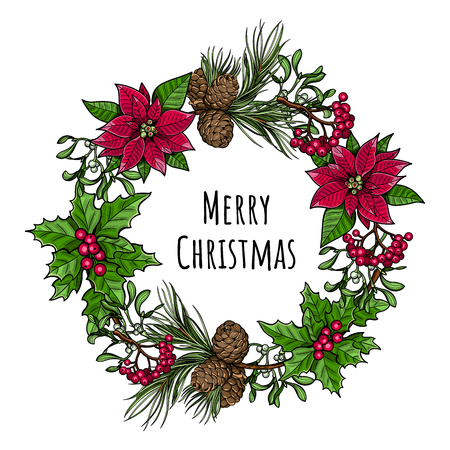Christmas wreath. Holly branch with berries, spruce branch with cones, branch of mistletoe with berries, the poinsettia red flowers, rowan branch with berries. Merry Christmas. Vector illustration.