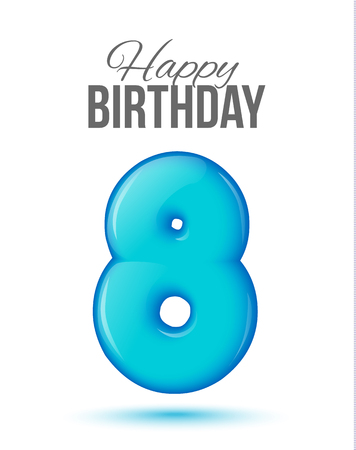 8 years birthday: The number eight, 8 greeting card with 3d number eight. The volume figure eights years. Positive, colorful, figure. illustration. Inflatable blue eight. Sample card. celebrating birthday.