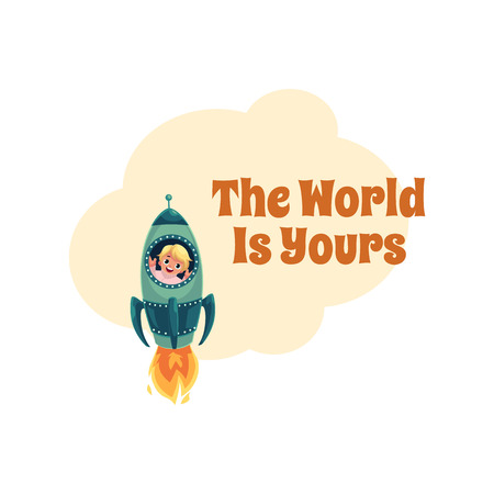 World is Yours postcard, banner, poster design with little boy in rocket, spaceship, cartoon vector illustration. Little boy flying in spaceship, motivational, inspirational banner, poster template