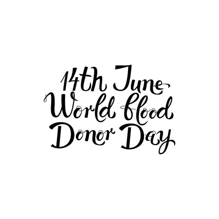 14th June world blood donor day handwritten lettering isolated on white background. Hand drawn calligraphy sign for blood danation poster. Vector illustration.