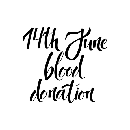 Blood donation day lettering isolated on white background. Hand drawn calligraphy sign for 14th June - world donor giving blood charity. Handwritten vector illustration. Illusztráció