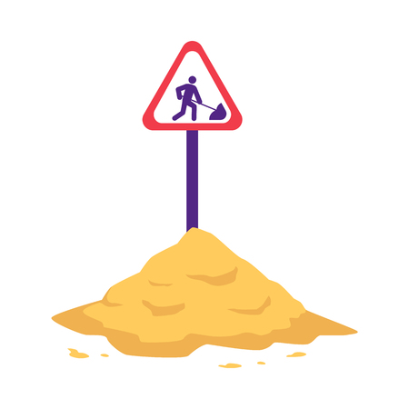 Pile of sand with sign warning of construction or repair work in flat style isolated on white background - vector illustration of building material for renovation or constructing concept.