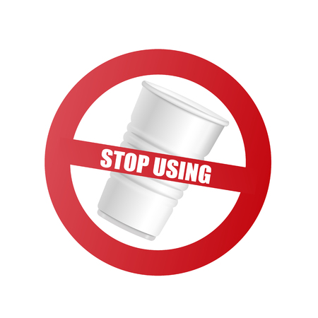 Plastic cup with red prohibition sign and text Stop using isolated on white background - realistic vector illustration of forbidden symbol calling say no to plastic products.