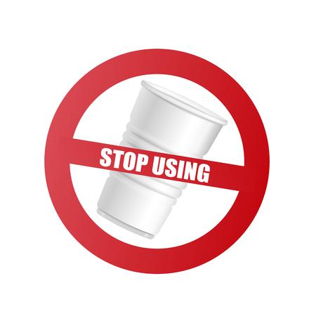 Vaso de plástico con signo de prohibición rojo y texto Dejar de usar aislado sobre fondo blanco - ilustración vectorial realista del símbolo prohibido que llama a decir no a los productos de plástico.