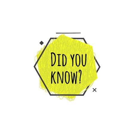 Czy wiedziałeś? - mała żółta ikona sześciokąta z zabawną nowoczesną teksturą i szybkim pytaniem o poradę do marketingu lub promocji. Ładny baner dla wiadomości tekstowej, ilustracja na białym tle wektor.