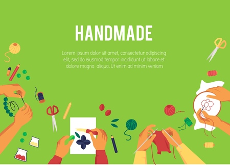 Banner with top view of various hands creating handmade works cartoon style, vector illustration on green background with text. Poster design about creative handmade hobbies Illustration