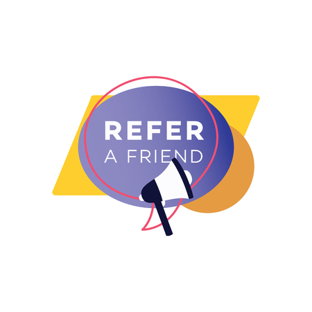 Refer a friend badge with shapes and speech bubble and megaphone flat style, vector illustration isolated on white background. Marketing advertisement sign of referral program