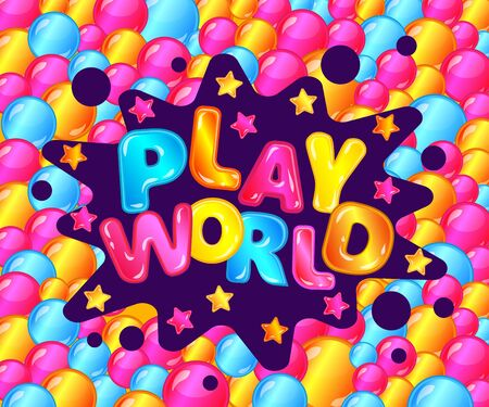 Play world lettering, logo and text with glossy balls and stars for banner of game room and playground.