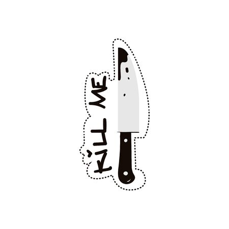 Kill me scaring quote with knife image flat black and white illustration isolated on white background. Sticker for using as a Halloween decoration or fashion prints.
