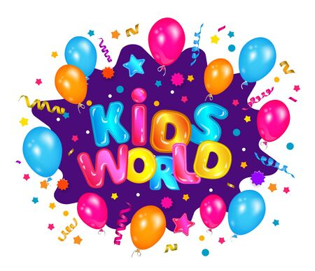 Kids world - fun colorful confetti explosion banner for children entertainment zone with balloons and stars, cartoon play room label sign isolated on white background - vector illustration 일러스트