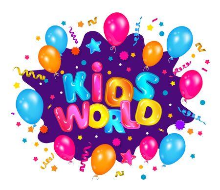 Monde des enfants - bannière d'explosion de confettis colorés amusants pour la zone de divertissement pour enfants avec des ballons et des étoiles, signe d'étiquette de salle de jeux de dessin animé isolé sur fond blanc - illustration vectorielle Vecteurs