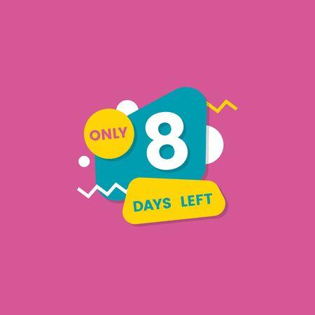 Nur noch acht Tage verbleiben Einzelnummernabzeichen oder Aufkleberdesign mit geometrischen Formen, flacher Vektorgrafik einzeln auf rosafarbenem Hintergrund Verkauf oder Rabatt beginnend mit der Zählung. Vektorgrafik