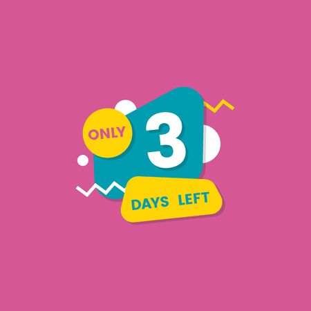 Only 3 three days left single number badge or sticker design with geometric shapes flat vector illustration isolated on a pink background. Sale or discount announcement. Stock Illustratie