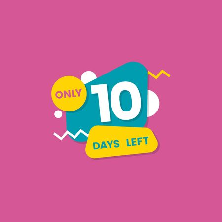 Only 10 days left, ten number of days left badge and sticker, flat vector illustration on a pink background.